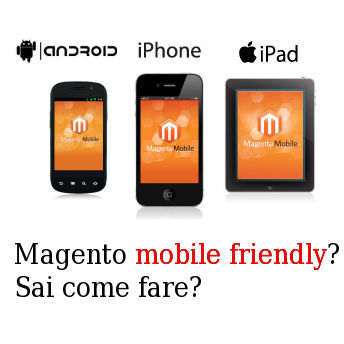 Hai un ecommerce in Magento e vuoi renderlo mobile friendly?